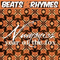 Beats & Rhymes Presents Numonics - Year Of The Fox