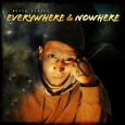 Everywhere & Nowhere